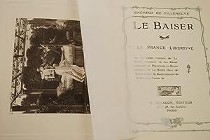 LE BAISER-LA FRANCE LIBERTINE: BAGNEUX de VILLENEUVE