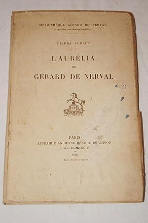 L'AURELIA DE GERARD DE NERVAL: Pierre AUDIAT