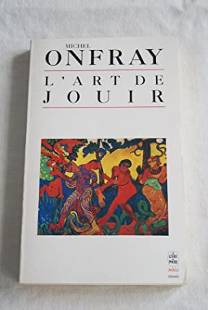 L'ART DE JOUIR: Michel ONFRAY