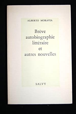 Brève autobiographie littéraire et autres nouvelles: Alberto MORAVIA