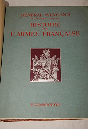 HISTOIRE DE L'ARMEE FRANCAISE: Général Maxime WEYGAND
