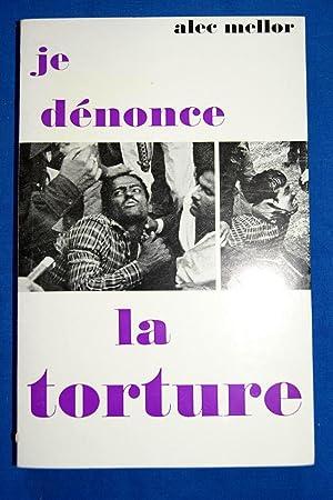 JE DENONCE LA TORTURE-Envoi: Alec MELLOR