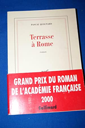 TERRASSE A ROME: Pascal QUIGNARD