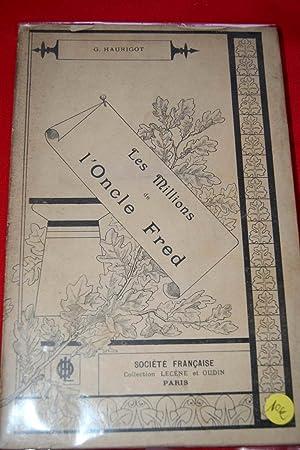 LES MILLIONS DE L'ONCLE FRED: Georges HAURIGOT