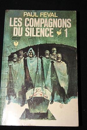 LES COMPAGNONS DU SILENCE TOME 1: Paul Féval
