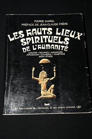 LES HAUTS LIEUX SPIRITUELS DE L'HUMANITE-Louxor-Delphes-Kamakura-Jérusalem-la Mekke-Chartres-Mont: Pierre Mariel