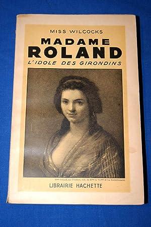 MADAME ROLAND L'IDOLE DES GIRONDINS: Marcel DUPONT