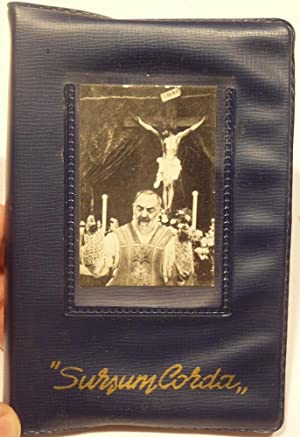 "PRAYER BOOK OF ""PADRE"" PIO: SURSUM CORDA. FROM GIOVANNI ROTONDO"
