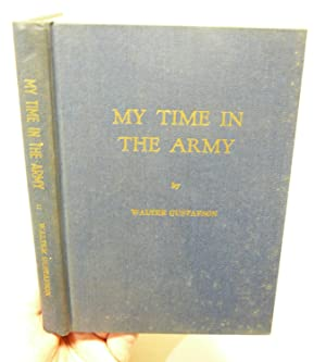 MY TIME IN THE ARMY: THE DIARY OF A WORLD WAR II SOLDIER