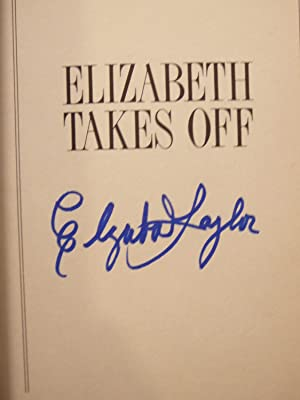 Elizabeth Takes Off: On Weight Gain, Weight Loss, Self-Image, and Self-Esteem. SIGNED 1ST EDITION