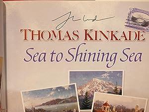 Sea to Shining Sea: SIGNED: Kinkade, Thomas