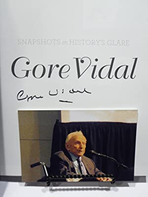 Gore Vidal: Snapshots in History's Glare**SIGNED**