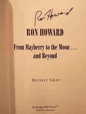 Ron Howard: From Mayberry to the Moon and Beyond**SIGNED BY RON HOWARD**