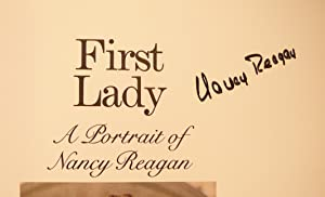 First Lady: A Portrait of Nancy Reagan: SIGNED BY NANCY REAGAN