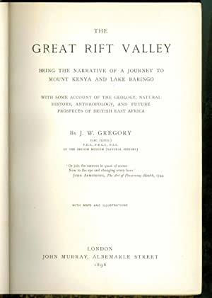 The Great Rift Valley-Being the Narrative of a Journey to Mount Kenya and Lake Baringo ( Original...