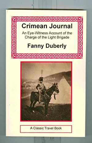 Crimean Journal An Eye witness Account of the Charge of the Light Brigade