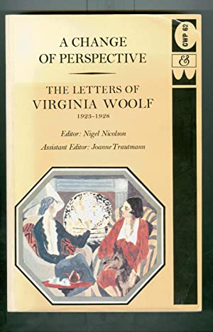 A Change of Perspective The Letters of: Virginia Woolf Nigel