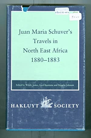 Juan Maria Schuver's Travels in North-East Africa, 1880-1883