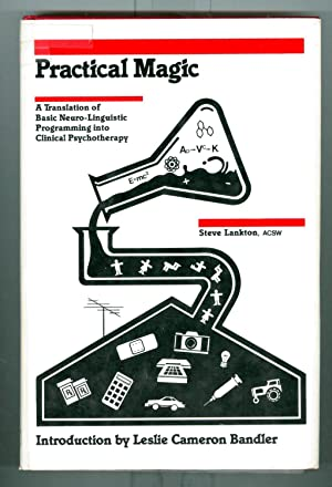 Practical Magic; a Translation of Basic Neuro-Linguistic Programming Into Clinical Psychotherapy