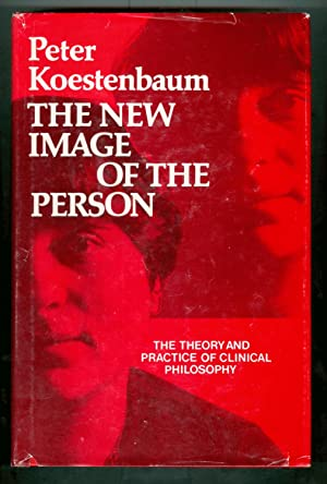 The New Image of the Person The Theory and Practice of Clinical Philosophy