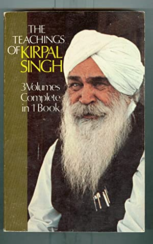 The Teachings of Kirpal Singh: Three Volumes Complete in One Book