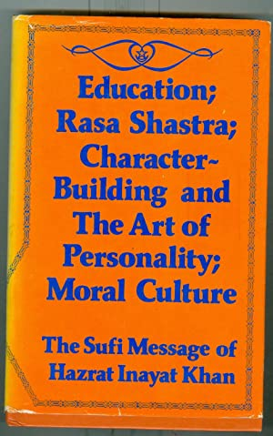 Education, Rasa Shastra, Character Building and the Art of Personality, Moral Culture ( The Sufi ...