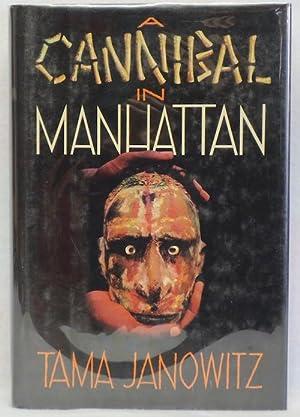 A Cannibal in Manhattan: Janowitz, Tama