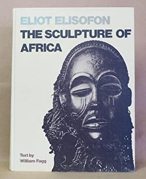 The Sculpture of Africa: Elisofon, Elliot and William Fagg