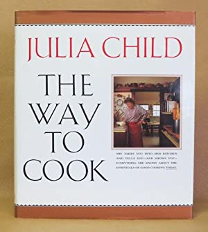 The Way to Cook: Child, Julia
