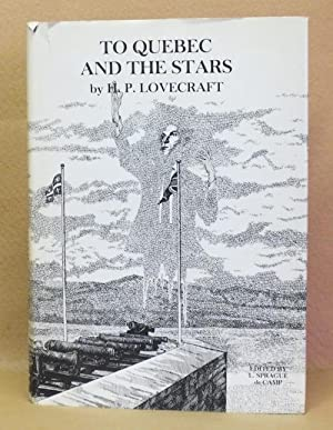 To Quebec and the Stars: Lovecraft, H.P.