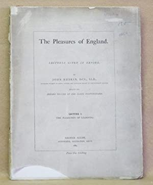 The Pleasures of England: Lectures Given In Oxford: Ruskin, John