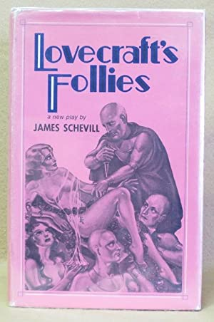 Lovecraft's Follies: Schevill, James