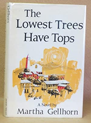 The Lowest Trees Have Tops: Gellhorn, Martha