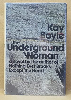 The Underground Woman: Boyle, Kay