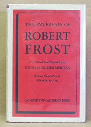 The Intervals of Robert Frost: A Critical Bibliography: Mertins, Louis and Esther
