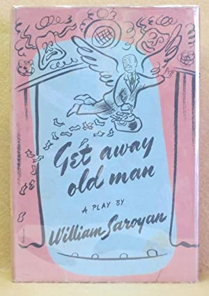 Get Away Old Man: Saroyan, William