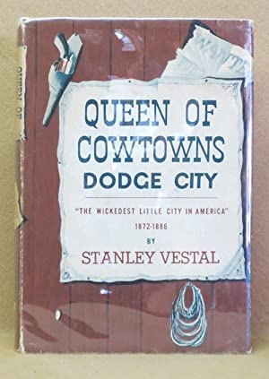 Queen of Cowtowns Dodge City: Vestal, Stanley