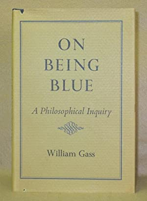 On Being Blue: A Philosophical Inquiry: Gass, William
