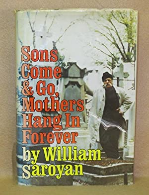 Sons Come & Go, Mothers Hang in Forever: Saroyan, William