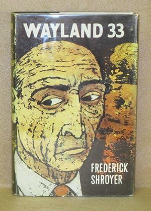 Wayland 33: Shroyer, Frederick
