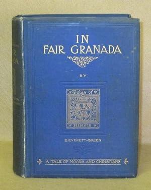 In Fair Granada: A Tale of Moors: Everett-Green, E.