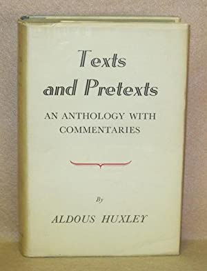 Text and Pretexts: An Anthology with Commentaries: Huxley, Aldous