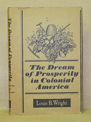 The Dream of Prosperity in Colonial America: Wright, Louis B.
