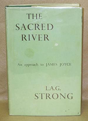 The Sacred River: An Approach to James Joyce: Strong, L.A.G.