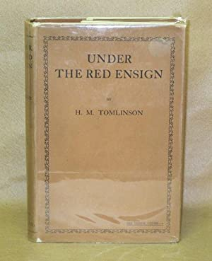 Under the Red Ensign: Tomlinson, H.M.
