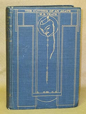 The Cutting of an Agate: Yeats, W.B.