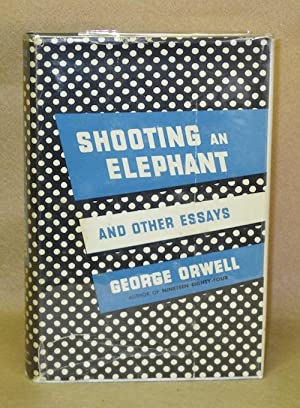 shooting elephant other essays first edition abebooks shooting an elephant and other essays orwell george