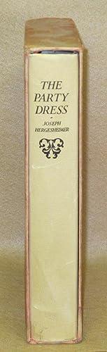 The Party Dress: Hergesheimer, Joseph