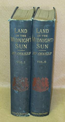 Land of the Midnight Sun: Summer and Winter Journeys Through Sweden, Norway, Lapland and Northern ...