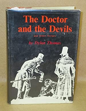 The Doctor and the Devils and Other Scripts: Thomas, Dylan
